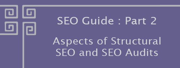Guide to Structural SEO and SEO Audits